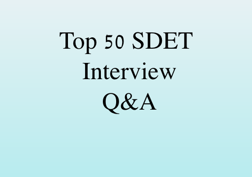 Top 50 SDET Java Programming Interview Questions & Answers