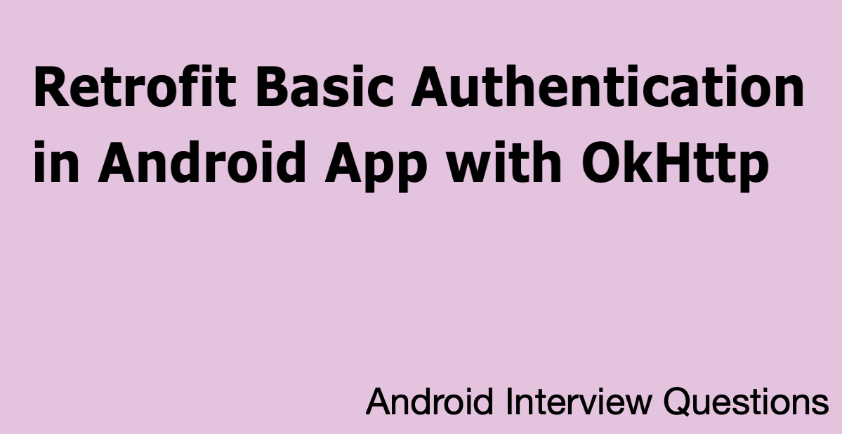 Retrofit Basic Authentication in Android