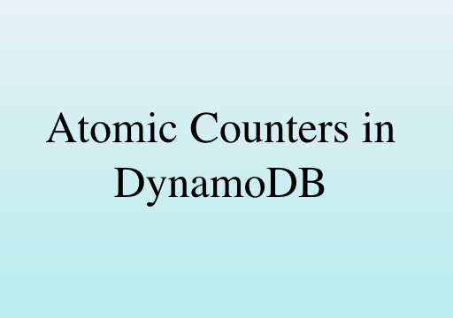How to implement Atomic Counters in DynamoDB for high throughput